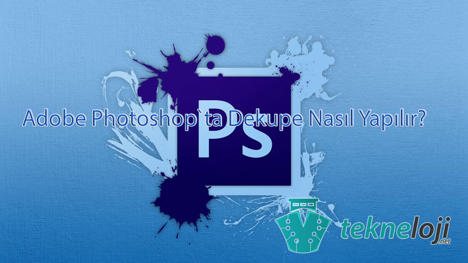 Photo of Adobe Photoshop Arka Plan Nasıl Silinir?