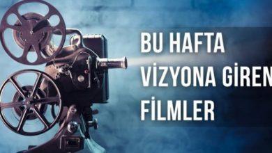 Photo of Bu Hafta Vizyona Giren Filmler!
