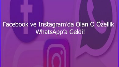 Photo of Facebook ve Instagram'da Olan O Özellik WhatsApp'a Geldi!