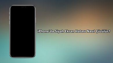 Photo of iPhone'da Siyah Ekran Hatası Nasıl Çözülür?