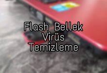 Photo of Flash Bellek Virüs Temizleme Rehberi